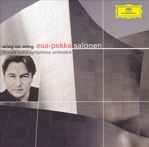 Esa-Pekka Salonen: Wing On Wing